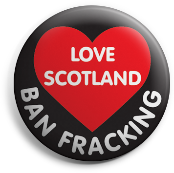 Love Scotland, Ban Fracking button badge
