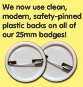 New clean safety-pinned plastic backs on 25mm badges